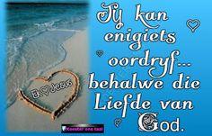Christelike Boodskappies: Die Liefde van God Love My Sister, My Love, Angel Prayers, Goeie More, Afrikaans Quotes, Love Yourself Quotes, Sisters, Spirituality, Van