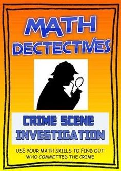CSI Math - Use your math skills to find out who committed the crime. Your upper elementary and middle school students will love this who done it math activity
