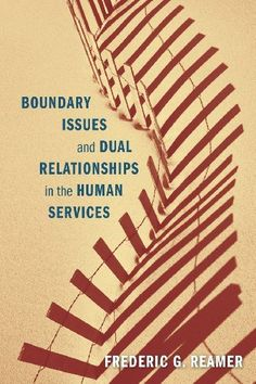 managing dual relationships in social work Tips for making home visits in child welfare share the love rss boundary issues in social work: managing dual relationships social work, 48 (1), 121-133 snyder, w, & mccollum, e (1999) their home is their castle: learning to do in-home family therapy.