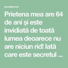 Prietena mea are 64 de ani și este invidiată de toată lumea deoarece nu are niciun rid! Iată care este secretul ei! - Secretele.com Natural Hair Tips, Natural Hair Styles, Daily Eye Makeup, Flat Tummy Workout, Love My Family, Glowing Skin, Face And Body, Hair Hacks, Health And Beauty