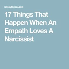 17 Things That Happen When An Empath Loves A Narcissist