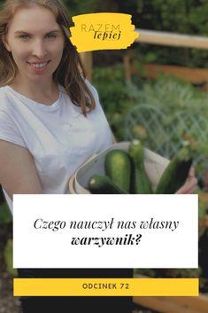 Czego nauczył nas własny warzywnik? - razemlepiejpodcast.pl Nasa