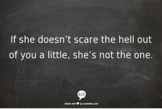 Scared in so many ways. Scared she'll walk away, scared she won't want you, scared she'll figure it her own worth & leave everyone behind. Cute Quotes, Great Quotes, Quotes To Live By, Funny Quotes, Inspirational Quotes, Motivational, Awesome Quotes, Meaningful Quotes, The Words