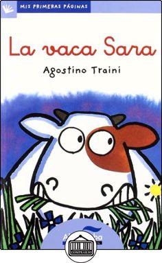 Vaca Sara, La -Lc- (Mis Primeras Páginas) de Agostino Traini ✿ Libros infantiles y juveniles - (De 3 a 6 años) ✿