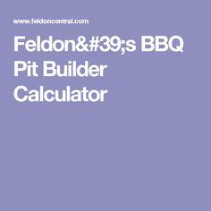Feldon's BBQ Pit Builder Calculator