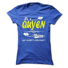 its a QUYEN Thing You Wouldnt Understand ! - T Shirt, H - #baseball tee #tshirt moda. I WANT THIS => https://www.sunfrog.com/Names/its-a-QUYEN-Thing-You-Wouldnt-Understand--T-Shirt-Hoodie-Hoodies-YearName-Birthday-33002143-Ladies.html?68278