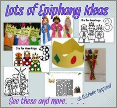 Catholic Inspired: Lots of Epiphany Crafts and Ideas!! Song for preschoolers to sing about 3 wise men