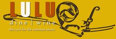 LULU dine | wine...I wonder if they still have those wonderful amb lollipops and frittes