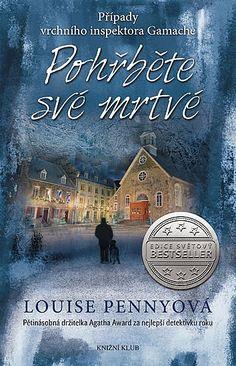 Pohřběte své mrtvé Louise Penny, Quebec, Cover, Books, Inspiration, Biblical Inspiration, Libros, Quebec City, Book