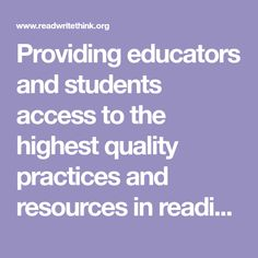 READ WRITE THINK Providing educators and students access to the highest quality practices and resources in reading and language arts instruction. Teacher Sites, Teacher Tools, Instructional Technology, Instructional Strategies, Tools For Teaching, Learning Tools, Flipped Classroom, Classroom Fun, History Websites