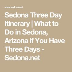Sedona Three Day Itinerary | What to Do in Sedona, Arizona if You Have Three Days - Sedona.net