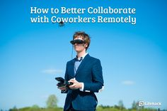 How to Better Collaborate with Coworkers Remotely