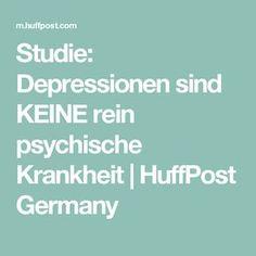 Studie: Depressionen sind KEINE rein psychische Krankheit   HuffPost Germany