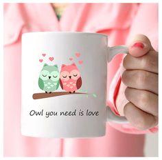 Cute Owl Mug, Owl You Need Is Love, All You Need Is Love, All You Need Is Love Mug, Cute Owl Mug, Gifts For Owl Lovers, Valentine Mug