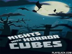 Nights With Horror Cubes  Android Game - playslack.com , equal 3 and more same cube monsters in a line to explode them. flee from offensive cube monsters! This Android game will take you to a cube world full of cube living-deads and other monsters.flee from the device using your humors and cognition. equal as many same cubes as feasible. Explode monsters and get different bonuses that will assist you wreck even more offensive cubes. Do work, set records, and open brand-new stages.