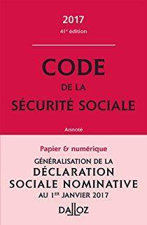 Code de la sécurité sociale 2017, annoté - 41e éd.