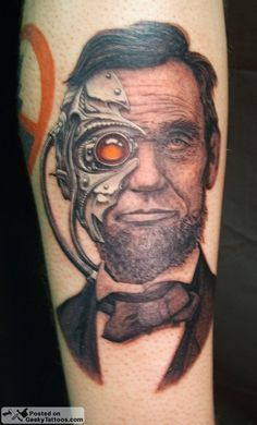 What could be geekier than showing your love for one of America's greatest historical figures with a tattoo? Mixing that image with a touch of science fiction by making him a cyborg to create your own Abeborgham creation