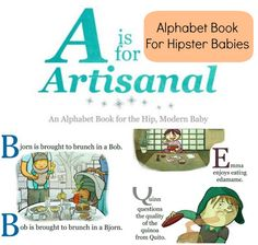 A Is For Artisanal. An alphabet book for hipster parents and the friends who want to mock them. #books #kids #hipsters