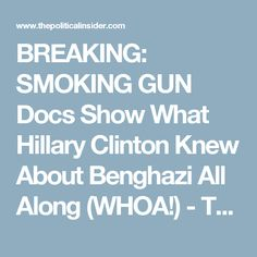 BREAKING: SMOKING GUN Docs Show What Hillary Clinton Knew About Benghazi All Along (WHOA!) - The Political Insider