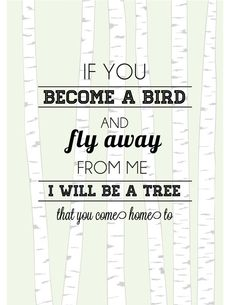 Runaway Bunny Quote Nursery Print If you become by LadybugGraphics, $16.00  Baby Bird, When You Find Your Wings & Fly Away From Me  Mommy Will Become a Tree So You Can Always Come Home To Me