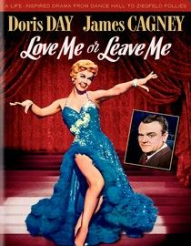 Love Me or Leave Me is one of my fave Doris Day movies.  Don't care too much for Cagney, but Doris is awesome in this.