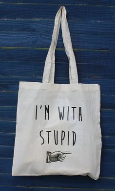 Hey, I found this really awesome Etsy listing at https://www.etsy.com/listing/153405041/sale-50-off-im-with-stupid-quote-shopper