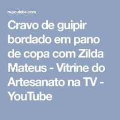 Cravo de guipir bordado em pano de copa com Zilda Mateus - Vitrine do Artesanato na TV - YouTube