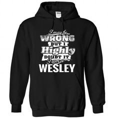 9 WESLEY May Be Wrong - #football shirt #hoodie outfit. BUY-TODAY => https://www.sunfrog.com/Camping/1-Black-85302624-Hoodie.html?68278