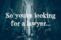 Looking for a lawyer | http://apeekatkarensworld.com