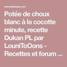 Potée de choux blanc à la cocotte minute, recette Dukan PL par LouniToOons - Recettes et forum Dukan pour le Régime Dukan