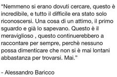 Mai lontani abbastanza per trovarsi. (Alessandro Baricco) Book Quotes, Words Quotes, Me Quotes, Sayings, Andrea Camilleri, Cant Stop Loving You, Love Phrases, Sweet Quotes, Meaning Of Life