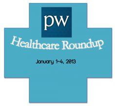 ParkerWhite's Healthcare Roundup Jan 1-4, 2013 #hcsm