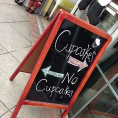Cupcakes? ... Or No cupcakes? Love this #marketing sandwich board!