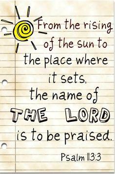 #Scripture Psalm 113:3