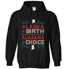 Alaska By Birth - Alabama By Choice - #boho tee #black tshirt. ORDER HERE => https://www.sunfrog.com/LifeStyle/Alaska-By-Birth--Alabama-By-Choice-9046-Black-Hoodie.html?68278