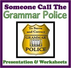 Grammar+Errors+In+Everyday+Life:+Grammar+Police+Presentation+and+Worksheets++from+Presto+Plans+on+TeachersNotebook.com+-++(27+pages)++-+This+product+is+an+excellent+way+to+introduce+grammar+instruction+to+your+students.+The+purchase+includes+the+following:+  -+A+20+slide+presentation+of+images+demonstrating+real-world+grammar+errors.+  -+4+Page+worksheet+that+goes+along+with+the+presentat