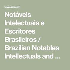 Notáveis Intelectuais e Escritores Brasileiros / Brazilian Notables Intellectuals and Writers