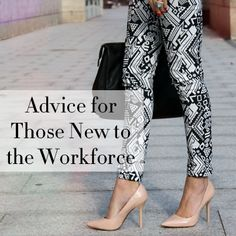 First Job Advice   8 Key Pieces of Advice for Those New to the Workforce