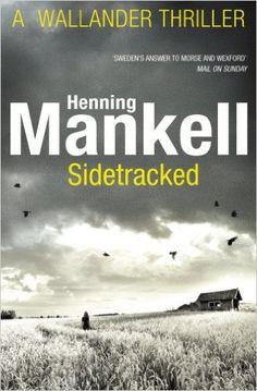 Sidetracked: Kurt Wallander: Amazon.co.uk: Henning Mankell, Steven T Murray: 9780099571735: Books