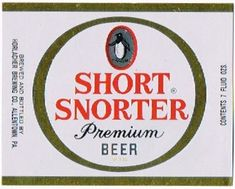 Labels Short Snorter Premium Beer  Horlacher Brewing Company (Post Prohibition) Allentown Pennsylvania United States of America  1961