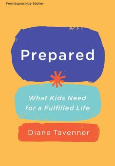 Prepared What Kids Need For A Fulfilled Life Bucher