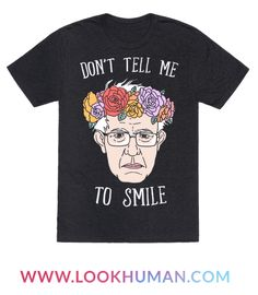58c63fcd625 This funny Bernie Sanders t shirts is perfect for all Bernie Sanders  supporters who love their