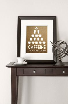 Caffeine It's a Food Group  11x14 Print  by noodlehug on Etsy, $27.00