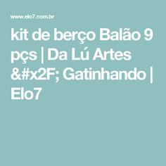 kit de berço Balão 9 pçs   Da Lú Artes / Gatinhando   Elo7