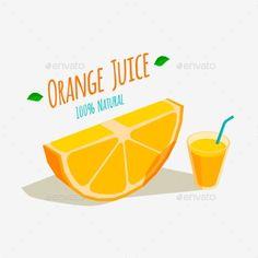 Buy Orange Juice by Deniskolt on GraphicRiver. Slice of orange and a glass of fresh orange juice Juice Logo, Paper Fruit, Islamic Art Calligraphy, Name Cards, Orange Juice, Decoration, Vitamins, Beverages, Beer
