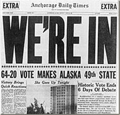 Alaska Newspaper Headline | Alaska| Alaska became the 49th US State on January 3rd, 1959. Description from pinterest.com. I searched for…