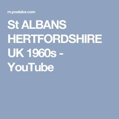 St  ALBANS HERTFORDSHIRE UK 1960s - YouTube