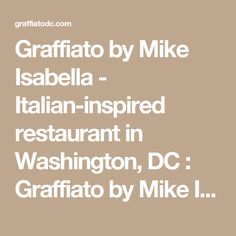 Graffiato by Mike Isabella - Italian-inspired restaurant in Washington, DC : Graffiato by Mike Isabella