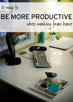 10 Tips to Be More Productive When Working From Home | simplify101.com My favorite: the distractions pad.