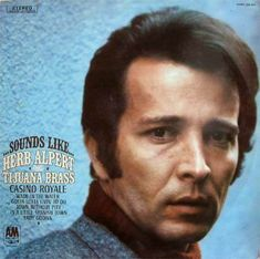 Herb Alpert & The Tijuana Brass - Sounds Like.Herb Alpert & The Tijuana Brass (Vinyl, LP, Album) at Discogs 1967 Vinyl Cd, Vinyl Records, Herb Alpert, Wade In The Water, Warner Music Group, Coins For Sale, Jazz Musicians, Casino Royale, St Michael